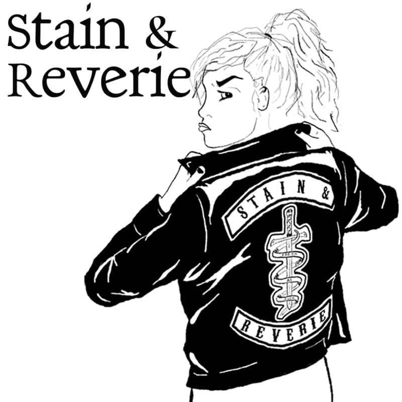 Stain & Reverie